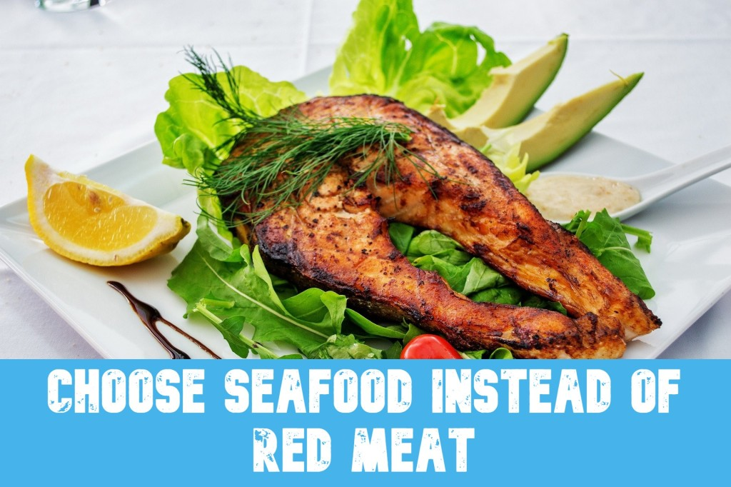 Choose Seafood Instead of Red Meat