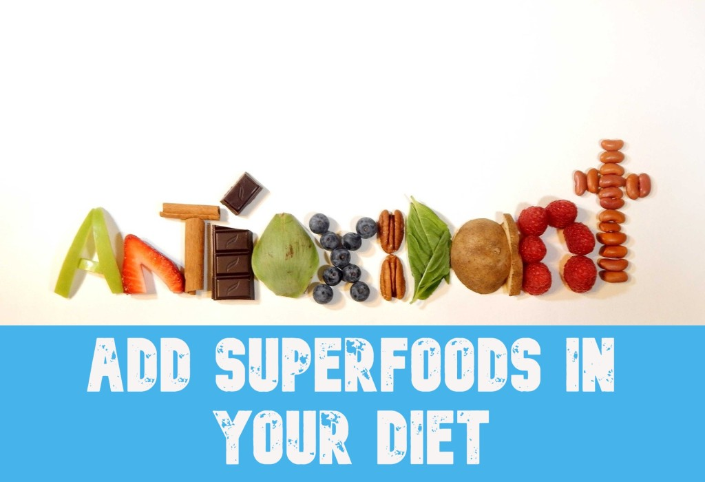 Add Superfoods to your diet
